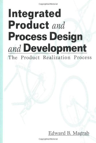 Integrated Product And Process Design And Development: The Product Realization Process (Environmental & Energy Engineering)