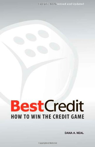 BestCredit: How to Win the Credit Game, 2nd Edition