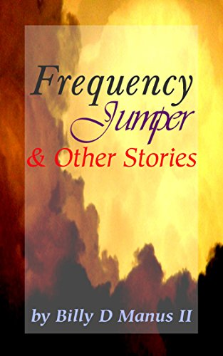 Book: Frequency Jumper & Other Stories by BD Manus II