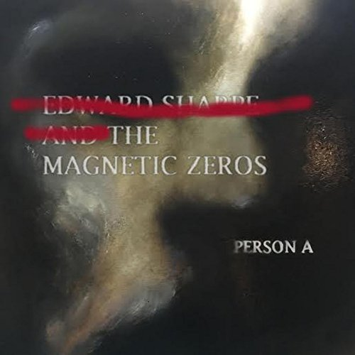 Edward Sharpe And The Magnetic Zeros - Person A (2016) [FLAC] Download