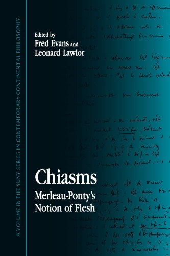 Chiasms: Merleau-Ponty's Notion of Flesh (Suny Series in Contemporary Continental Philosophy)