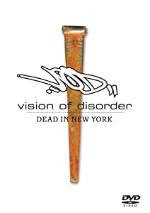 Vision of Disorder: Dead in New York