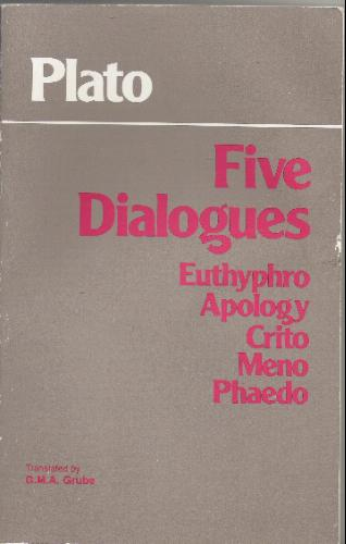 G.M.A. Grube, Five Dialogues: Euthyphro Apology Crito Meno Phaedo