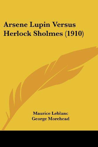 Arsene Lupin Versus Herlock Sholmes (1910)