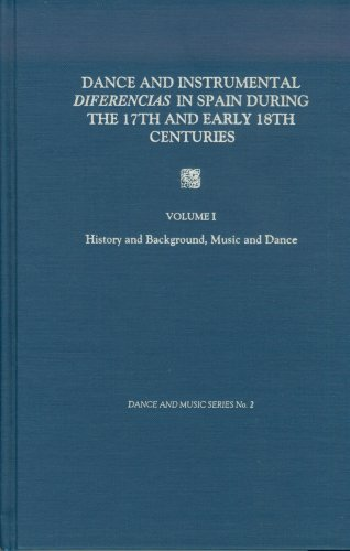 Dance and Instrumental Diferencias in Spain During the 17th and Early 18th Centuries: History and Background, Music and Dance v. 1 (Dance & Music)