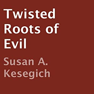 Twisted Roots of Evil Audiobook