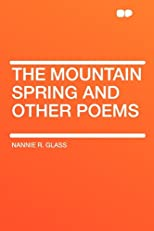 The Mountain Spring: And Other Poems (1913)