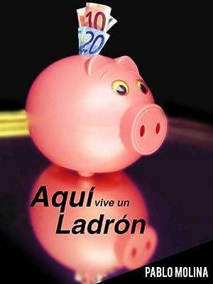 AQUÍ VIVE UN LADRÓN (Spanish Edition)