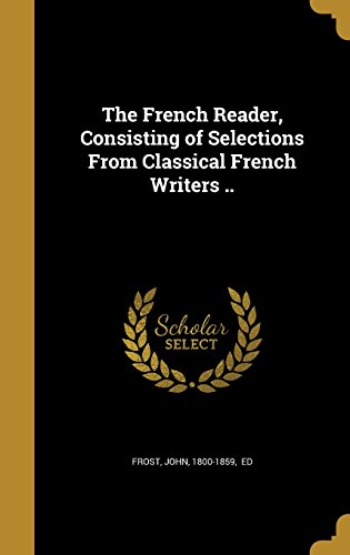 the-french-reader-consisting-of-selections-from-classical-french-writers-