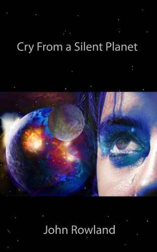 Book: Cry from a Silent Planet by John Rowland