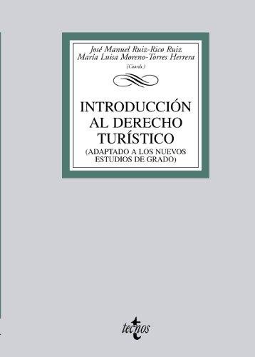 Introducción al Derecho Turístico: (adaptado a los nuevos estudios de grado) (Derecho - Biblioteca Universitaria De Editorial Tecnos)