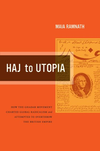 Haj to Utopia: How the Ghadar Movement Charted Global...