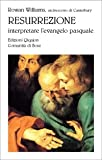 Resurrezione. Interpretare l'evangelo pasquale (8882271528) by Rowan Williams