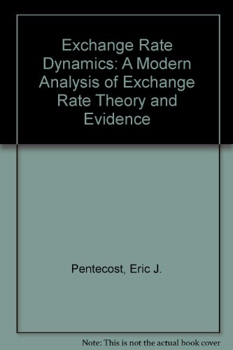Exchange Rate Dynamics: A Modern Analysis of Exchange Rate Theory and Evidence