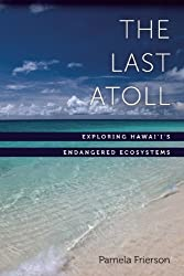 The Last Atoll: Exploring the Far End of the Hawai'ian Archipelago