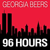 96 Hours | [Georgia Beers]