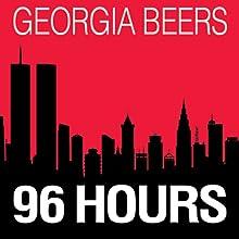 96 Hours (       UNABRIDGED) by Georgia Beers Narrated by Romy Nordlinger