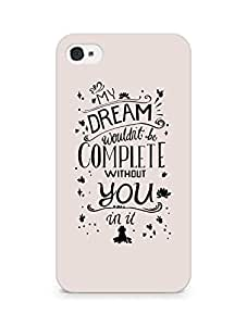 AMEZ my dream wouldnt have been complete without you Back Cover For Apple iPhone 4s