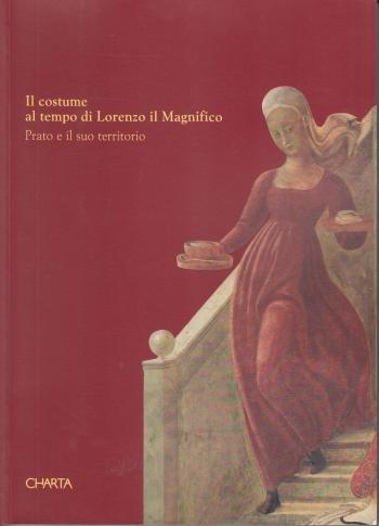 il-costume-al-tempo-di-lorenzo-il-magnifico-prato-e-il-suo-territorio-aurora-fiorentini-capitani-e-s