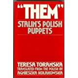 """Them"": Stalin's Polish puppets ~ Teresa Torańska"