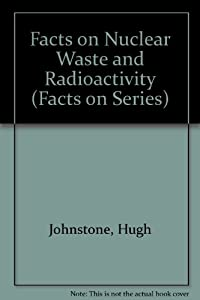general facts about radioactive wastes essay
