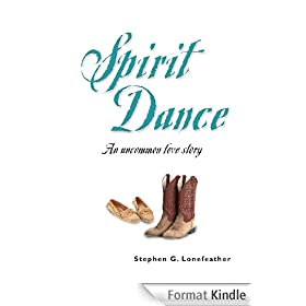 SPIRIT DANCE: An Uncommon Love Story