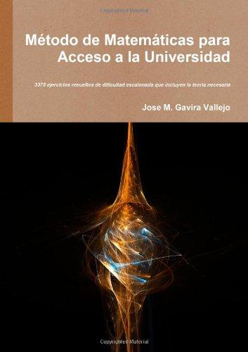 Método De Matemáticas Para Acceso A La Universidad (Spanish Edition)