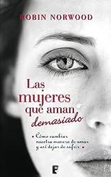 Las mujeres que aman demasiado (Zeta Tapa Dura) (Spanish Edition)