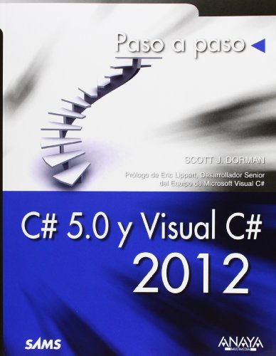 C# 5.0 y Visual C# 2012 / Sams Teach Yourself C# 5.0 in 24 Hours: Paso a paso / Step by Step (Spanish Edition)