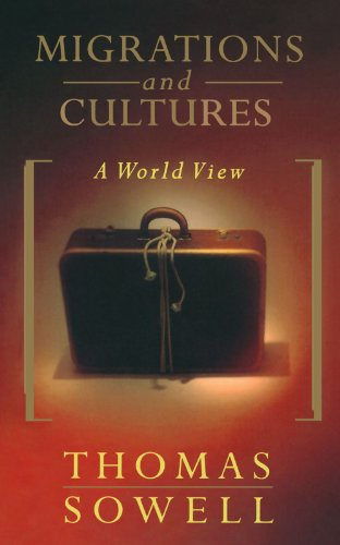 Migrations And Cultures: A World View, Sowell, Thomas