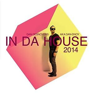 Dan Desnoyers – In da House 2014