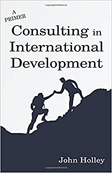 Consulting In International Development: A Primer