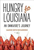 img - for Maggie Heyn Richardson: Hungry for Louisiana : An Omnivore's Journey (Hardcover); 2015 Edition book / textbook / text book