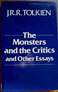 tolkien the monsters and the critics and other essays for scholarships