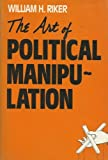 The Art of Political Manipulation (0300035918) by William H. Riker