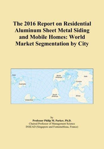 the-2016-report-on-residential-aluminum-sheet-metal-siding-and-mobile-homes-world-market-segmentatio