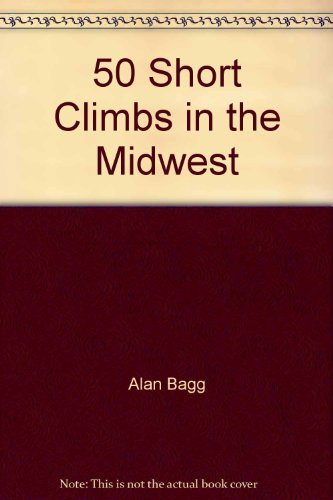 50-short-climbs-in-the-midwest-by-alan-bagg-1978-07-02