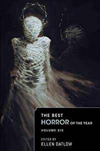 The Best Horror of the Year, Volume Six by Ellen Datlow
