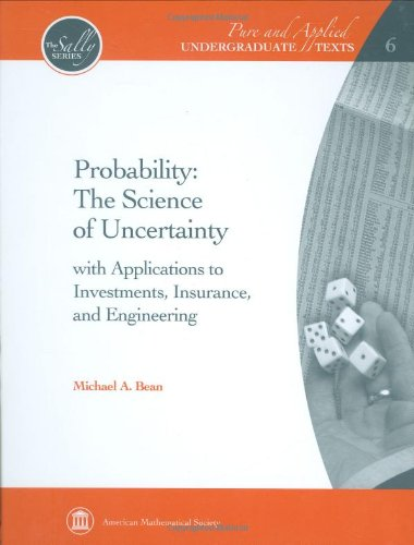 Probability: The Science Of Uncertainty (Pure And Applied Undergraduate Texts)