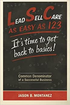 Lead, Sell, Care As Easy As 123: It's Time To Get Back To Basics