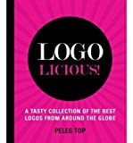 img - for [(Logolicious )] [Author: Alexander Isley] [Oct-2010] book / textbook / text book
