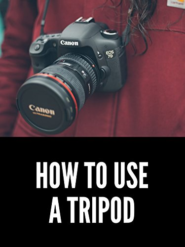 How to Use a Tripod