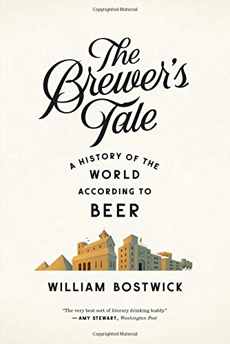 The Brewer's Tale: A History of the World According to Beer from W. W. Norton & Company