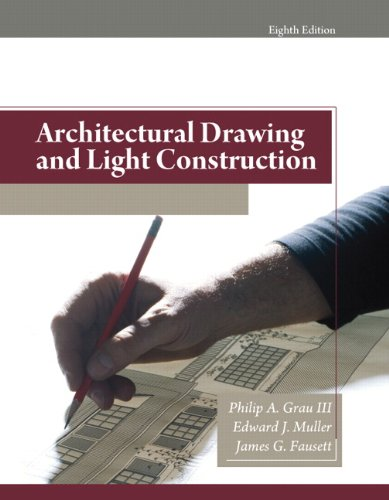 Architectural Drawing and Light Construction (8th Edition) - Prentice Hall - 0135132150 - ISBN:0135132150