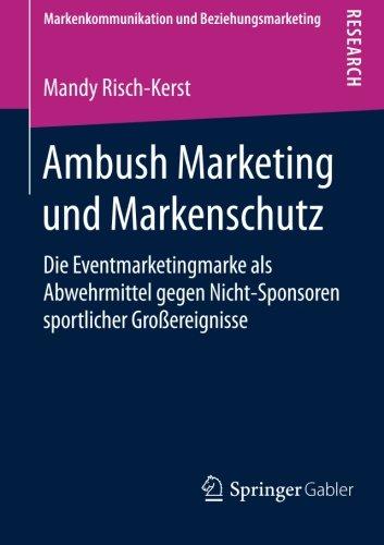 Ambush Marketing und Markenschutz: Die Eventmarketingmarke als Abwehrmittel gegen Nicht-Sponsoren sportlicher Gro PDF