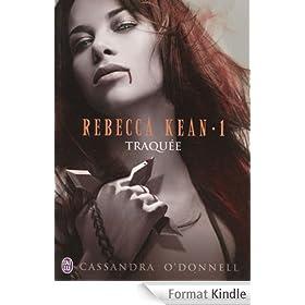 Rebecca Kean - Tome 1: Traqu�e
