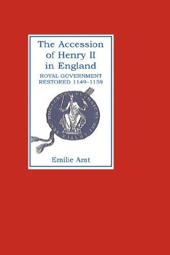 the-accession-of-henry-ii-in-england-royal-government-restored-1149-1159-by-emilie-m-amt-14-oct-1993