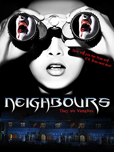 Neighbours : They Are Vampires