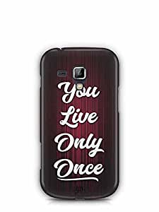 YuBingo You Live Only Once Designer Mobile Case Back Cover for Samsung Galaxy S Duos 2