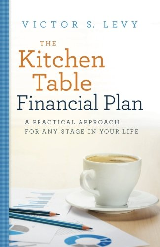 The Kitchen Table Financial Plan: A Practical Approach for Any Stage in Your Life (Financial Tables compare prices)